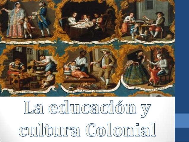 Educación y cultura colonial