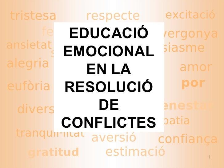 felicitat vergonya  por empatia entusiasme gratitud excitació respecte benestar eufòria diversió aversió ansietat confianç...