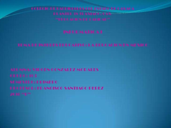 """COLEGIO DE BACHILLERES DEL ESTADO DE OAXACA<br />PLANTEL 38 TLAXIACO, OAX.<br />""""EDUCACION DE CALIDAD""""<br />INFORMATICA I ..."""