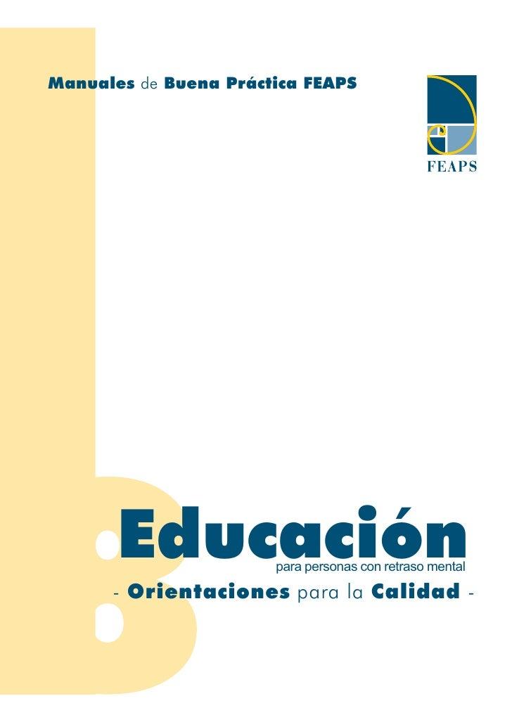 Manuales de Buena Práctica FEAPS       Educación       para personas con retraso mental      - Orientaciones para la Calid...