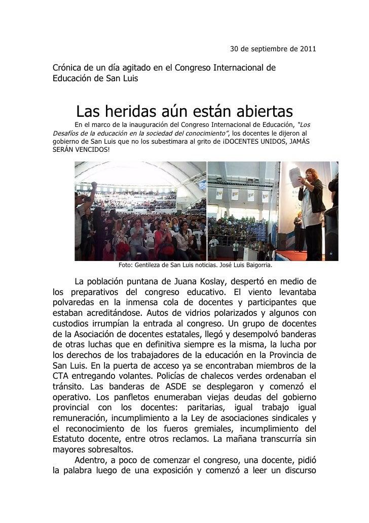 30 de septiembre de 2011Crónica de un día agitado en el Congreso Internacional deEducación de San Luis       Las heridas a...