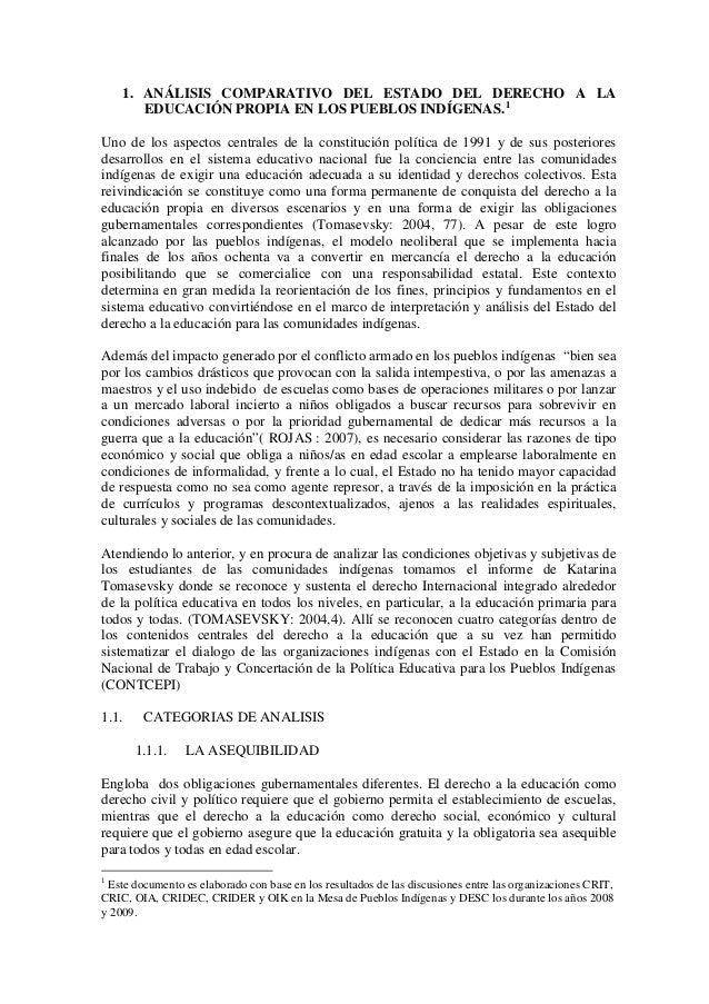 1. ANÁLISIS COMPARATIVO DEL ESTADO DEL DERECHO A LA EDUCACIÓN PROPIA EN LOS PUEBLOS INDÍGENAS.1 Uno de los aspectos centra...