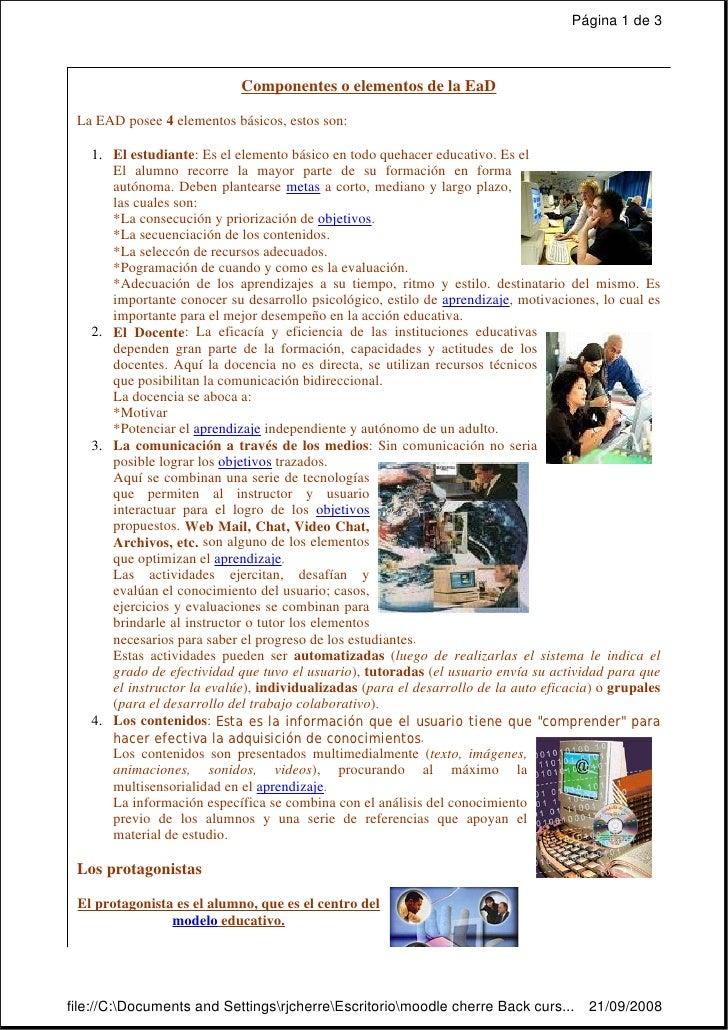Página 1 de 3                                Componentes o elementos de la EaD   La EAD posee 4 elementos básicos, estos s...