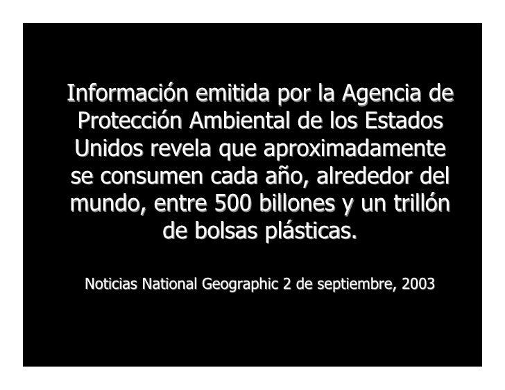 Información emitida por la Agencia de  Protección Ambiental de los Estados  Unidos revela que aproximadamente se consumen ...