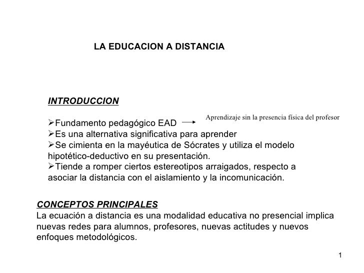 LA EDUCACION A DISTANCIA <ul><li>INTRODUCCION </li></ul><ul><li>Fundamento pedagógico EAD  </li></ul><ul><li>Es una altern...