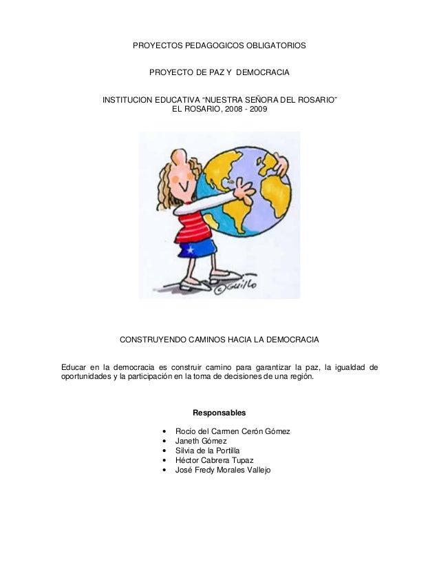 """PROYECTOS PEDAGOGICOS OBLIGATORIOS                      PROYECTO DE PAZ Y DEMOCRACIA          INSTITUCION EDUCATIVA """"NUEST..."""