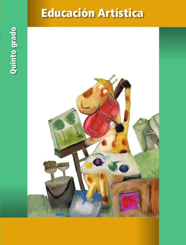 Educación Artística Quintogrado SEP ALUMNO EDUCACION ARTISTICA 5.indd 1 28/02/11 12:25