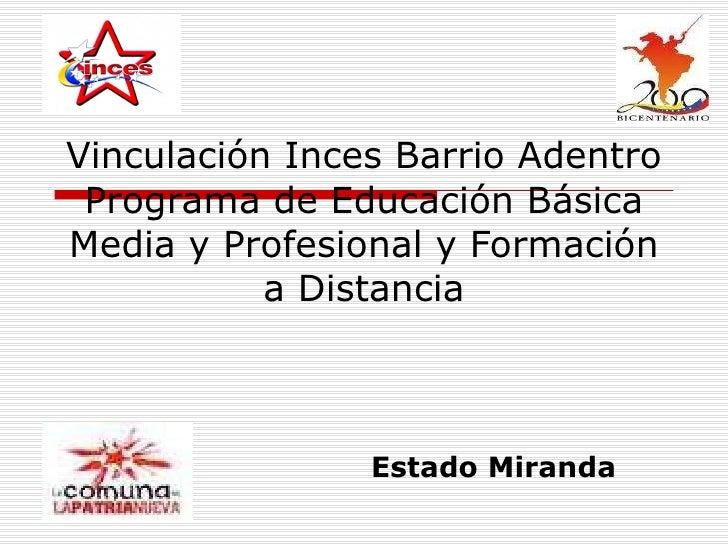 Vinculación Inces Barrio Adentro Programa de Educación Básica Media y Profesional y Formación a Distancia Estado Miranda