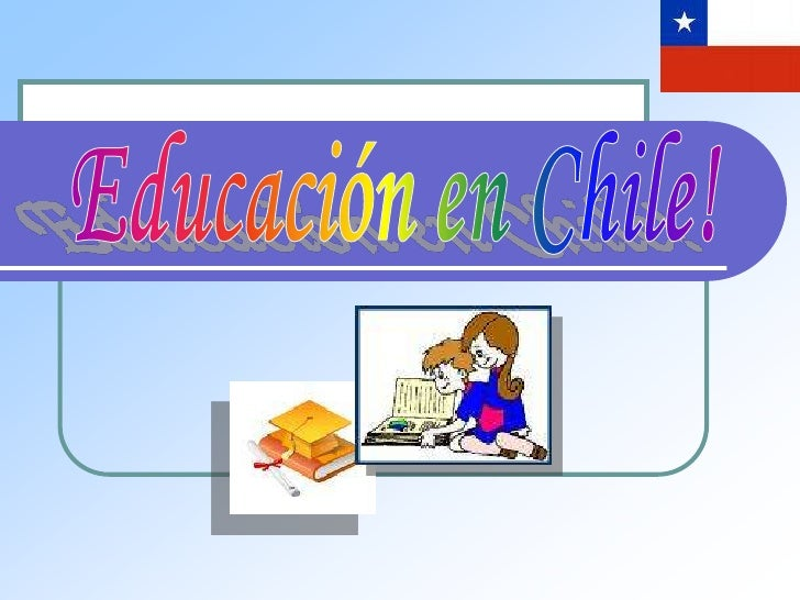 Educacion chile diapositivas[1]
