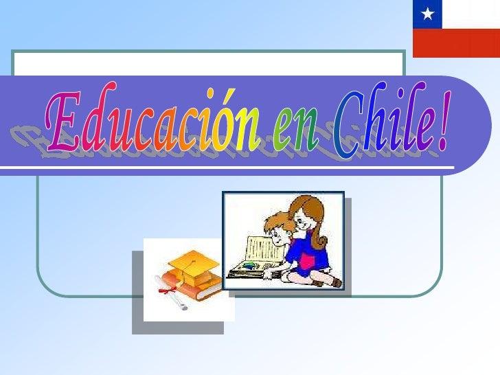 Educacion chile diapositivas[1]