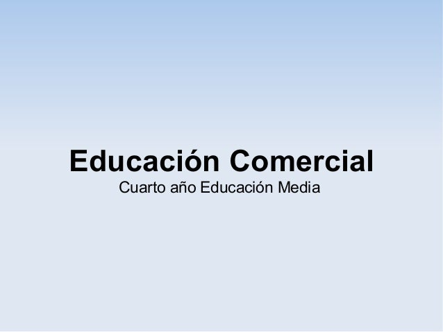 Educación Comercial   Cuarto año Educación Media