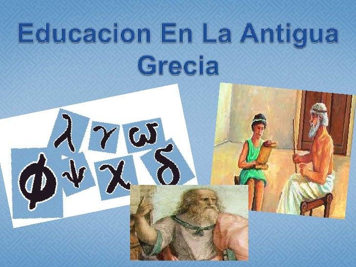  Características de la Educación en Grecia Atenas: Caracteristicas La educacion ateniense Etapas   Esparta