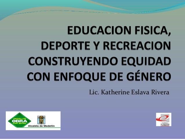 Lic. Katherine Eslava Rivera