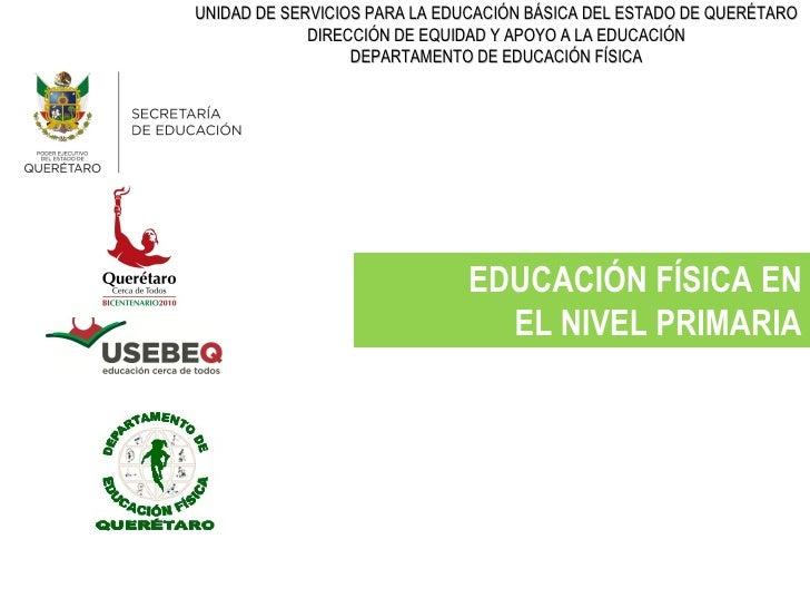 UNIDAD DE SERVICIOS PARA LA EDUCACIÓN BÁSICA DEL ESTADO DE QUERÉTARO             DIRECCIÓN DE EQUIDAD Y APOYO A LA EDUCACI...