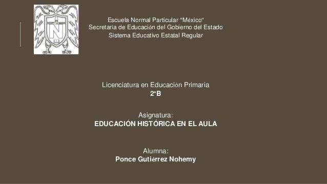 """Escuela Normal Particular """"México"""" Secretaría de Educación del Gobierno del Estado Sistema Educativo Estatal Regular Licen..."""