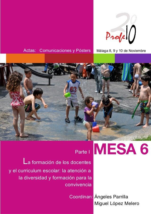MESA 6Parte ILa formación de los docentesy el curriculum escolar: la atención ala diversidad y formación para laconvivenci...