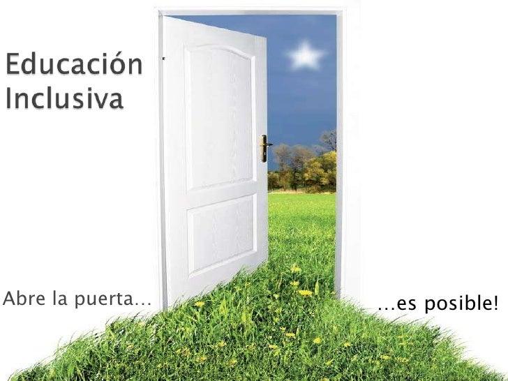 Abre la puerta…   …es posible!