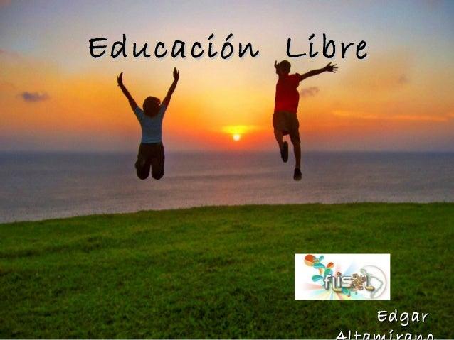 Educación LibreEducación Libre EdgarEdgar
