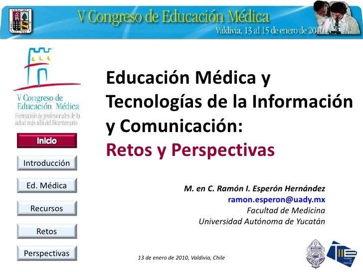 Educación Médica y                Tecnologías de la Información                y Comunicación: Introducción               ...
