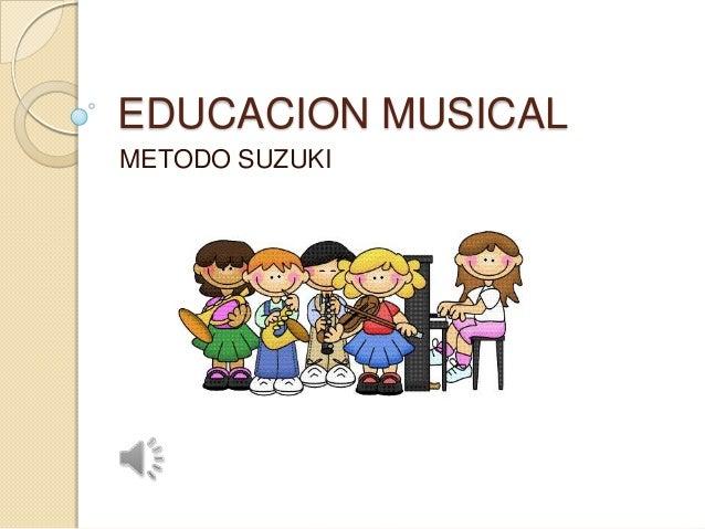 EDUCACION MUSICAL METODO SUZUKI
