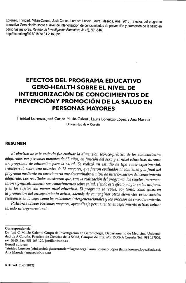Lorenzo, Trinidad; Millán-Calenti, José Carlos; Lorenzo-López, Laura; Maseda, Ana (2013). Efectos del programa educativo G...