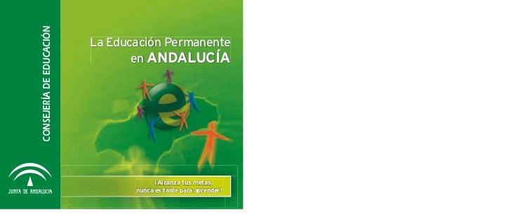 CONSEJERÍA DE EDUCACIÓN   La Educación Permanente                                 en AndAlucíA                            ...