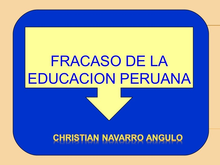 FRACASO DE LA EDUCACION PERUANA