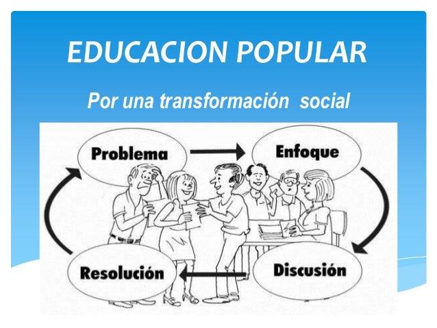 EDUCACION POPULAR Por una transformación social