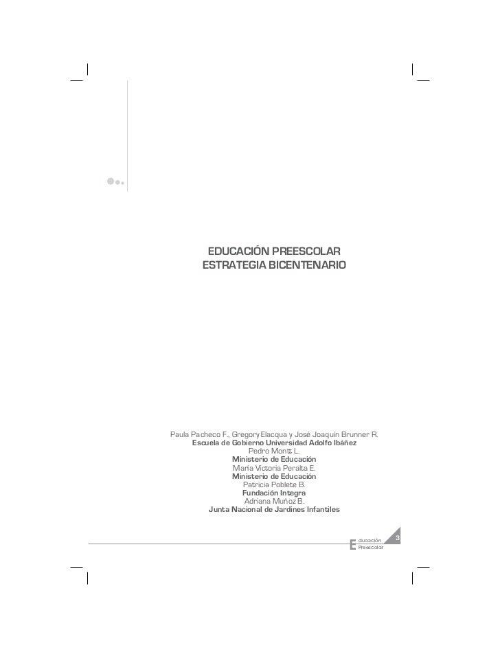 EDUCACIÓN PREESCOLAR         ESTRATEGIA BICENTENARIOPaula Pacheco F., Gregory Elacqua y José Joaquín Brunner R.      Escue...