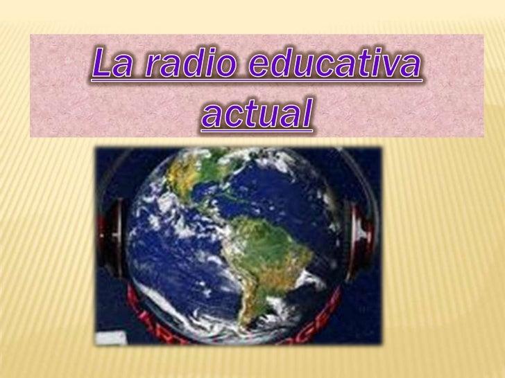 La radio educativa actual<br />