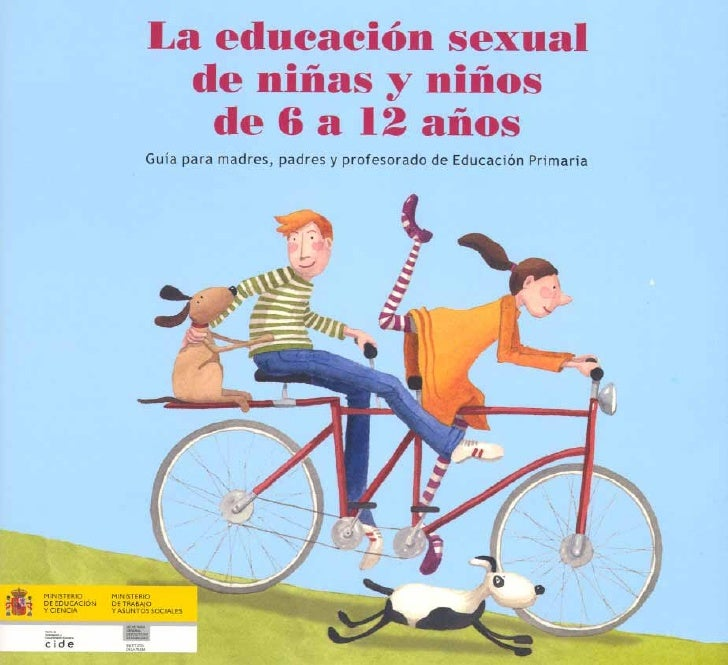 La educación sexual de niñas y niños de 6 a 12 años   Guía para madres, padres y profesorado de Educación Primaria