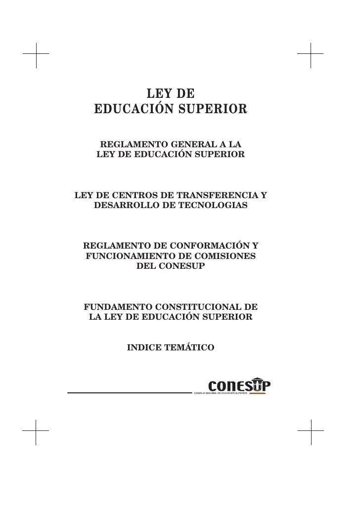 LEY DE    EDUCACIÓN SUPERIOR      REGLAMENTO GENERAL A LA    LEY DE EDUCACIÓN SUPERIOR    LEY DE CENTROS DE TRANSFERENCIA ...