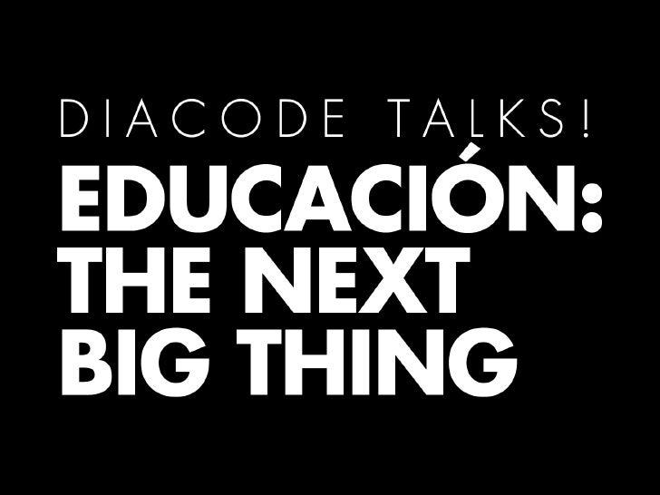 Educación: The Next Big Thing