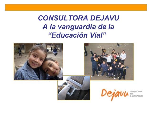 """CONSULTORA DEJAVU A la vanguardia de la """"Educación Vial"""""""