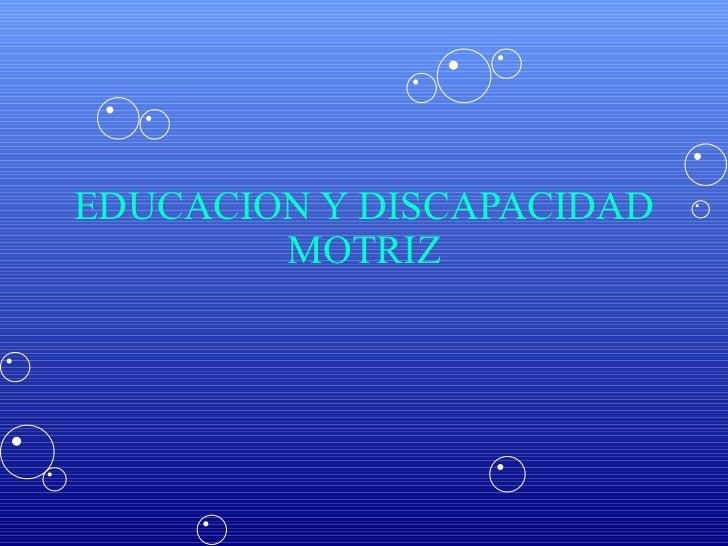EDUCACION Y DISCAPACIDAD MOTRIZ