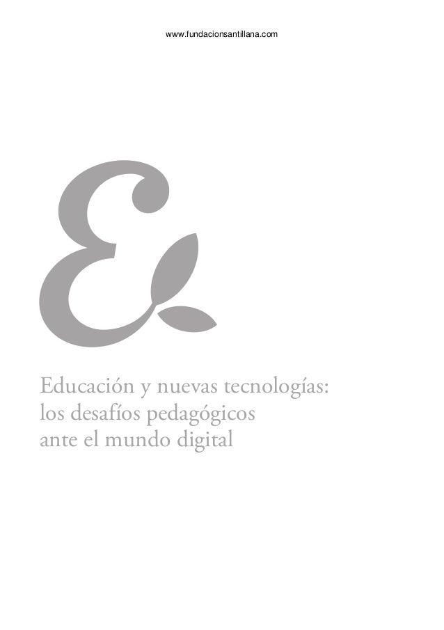 www.fundacionsantillana.com  Educación y nuevas tecnologías:  los desafíos pedagógicos  ante el mundo digital