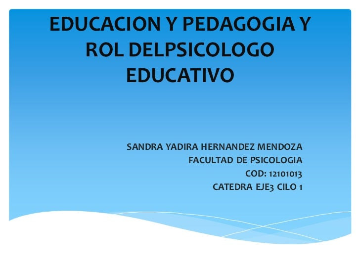 Educacion y rol de psicologo educativo