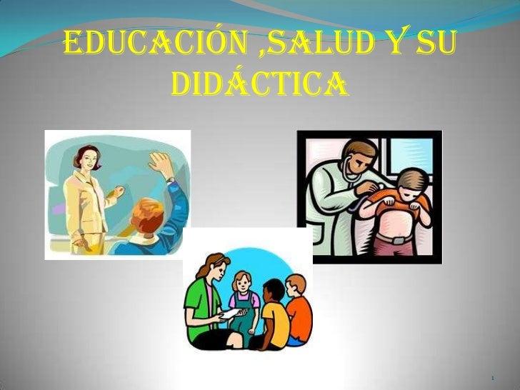 Educación ,salud y su     didáctica                        1