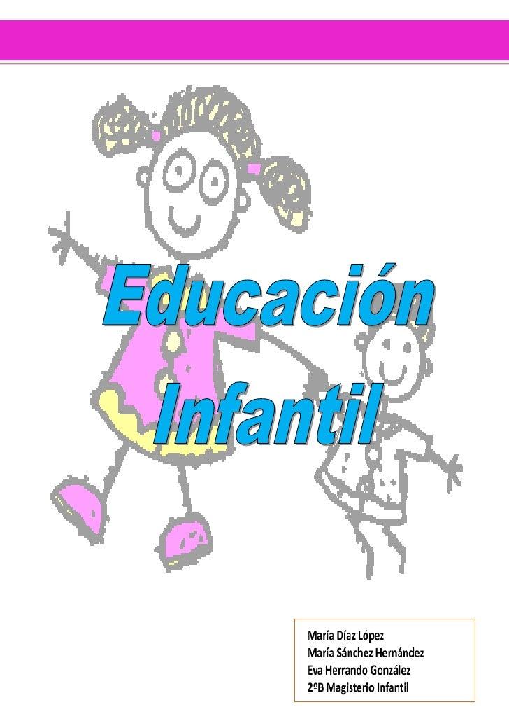 Definición de Ed. InfantilLa educación infantil constituye la primera etapa del sistema educativo. Su extensióntemporal al...