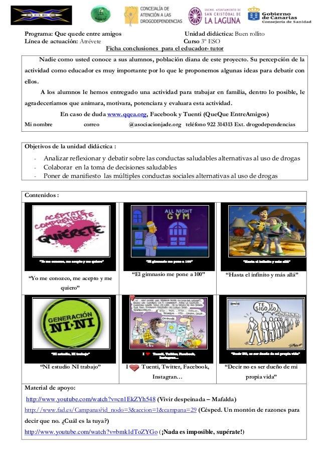 Programa: Que quede entre amigos Unidad didáctica: Buen rollitoLínea de actuación: Atrévete Curso 3º ESOFicha conclusiones...