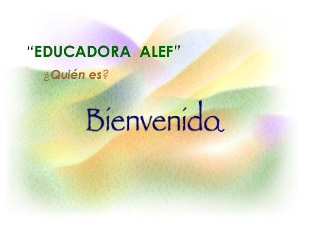 Educadora  ALEF