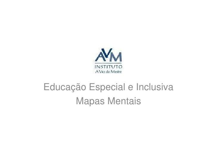 Educação Especial e Inclusiva<br />Mapas Mentais<br />