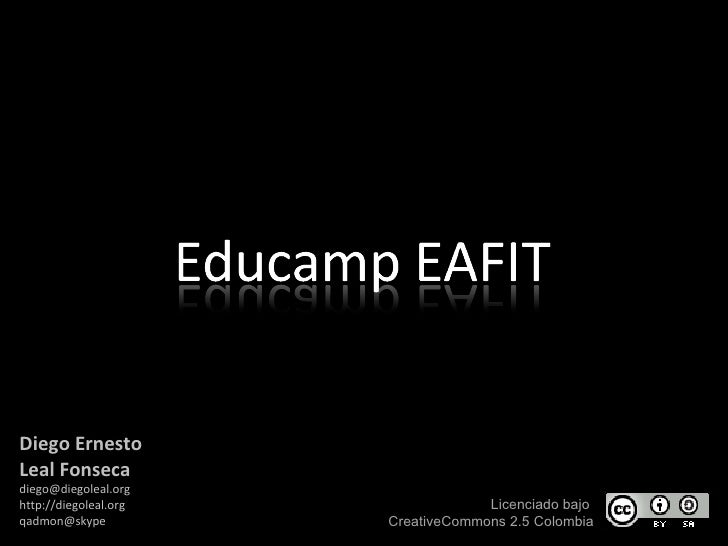 Diego Ernesto  Leal Fonseca [email_address] http://diegoleal.org [email_address] Licenciado bajo  CreativeCommons 2.5 Colo...