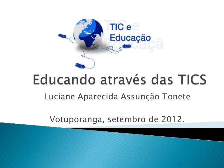 Luciane Aparecida Assunção Tonete Votuporanga, setembro de 2012.