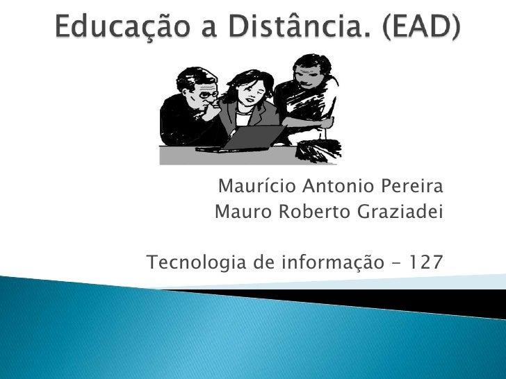 Maurício Antonio Pereira       Mauro Roberto Graziadei  Tecnologia de informação - 127