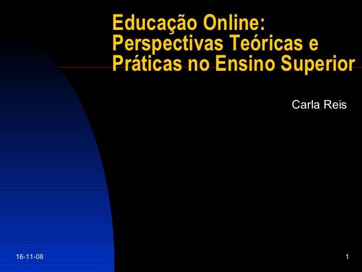 Educação Online: Perspectivas Teóricas e Práticas no Ensino Superior   Carla Reis