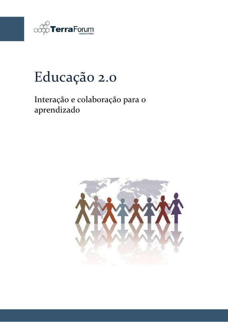 Educação 2.0 Interação e colaboração para o aprendizado