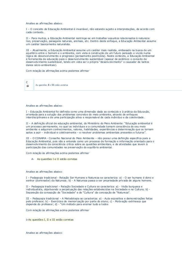 Analise as afirmações abaixo: I – O conceito de Educação Ambiental é invariável, não estando sujeito a interpretações, de ...