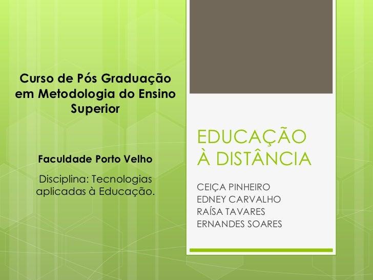 Curso de Pós Graduaçãoem Metodologia do Ensino         Superior                             EDUCAÇÃO   Faculdade Porto Vel...