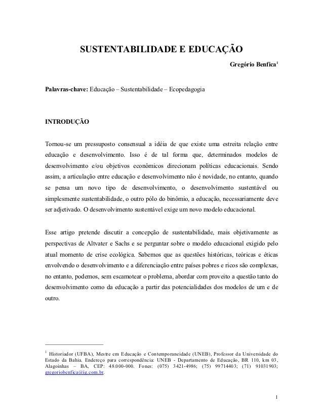 SUSTENTABILIDADE E EDUCAÇÃO                                                                            Gregório Benfica1Pa...